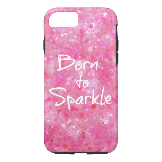 Born to Sparkle Quote iPhone 8/7 Case