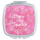 Born to Sparkle Quote Mirror For Makeup