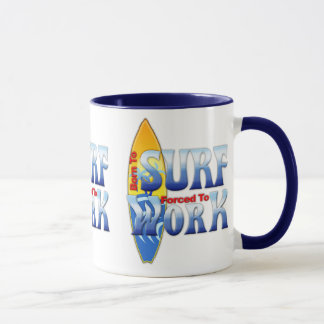Born To Surf Forced To Work Mug