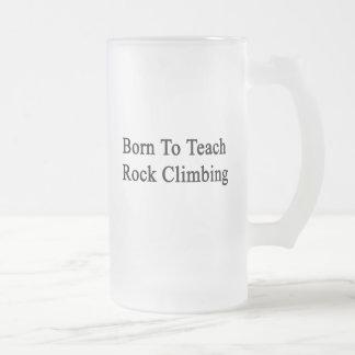Born To Teach Rock Climbing Frosted Glass Mug