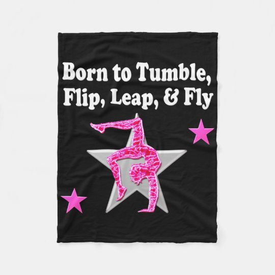 BORN TO TUMBLE, LEAP AND FLY GYMNAST FLEECE
