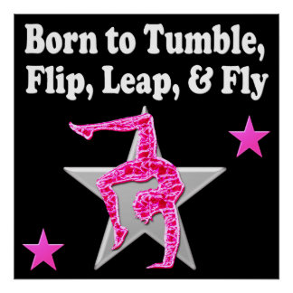 BORN TO TUMBLE, LEAP AND FLY GYMNAST POSTER