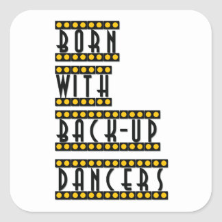 Born with Back-up Dancers bumper sticker DANCE TAP