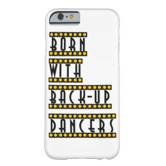 Born with Back-up Dancers iphone 6 case broadway