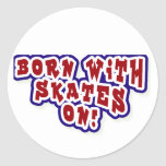 Born With Skates On T-shirts and Gifts Round Sticker