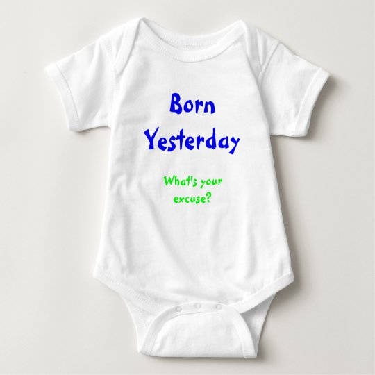 Born Yesterday Baby Bodysuit