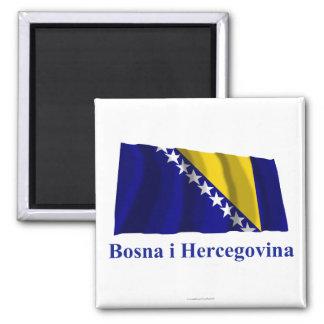 Bosnia and Herzegovina Waving Flag Name in Bosnian Square Magnet
