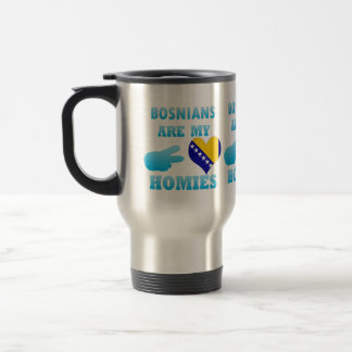 Bosnians are my Homies Mug