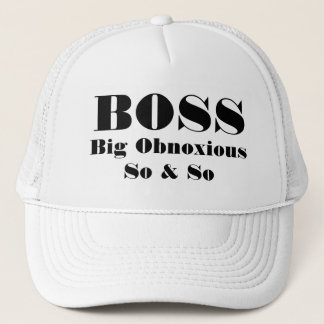 BOSS Big Obnoxious So & So Trucker Hat