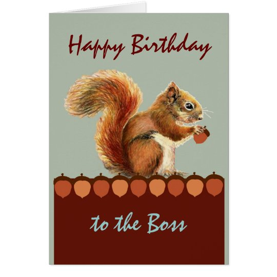 Boss Birthday Humour from Us Nuts, Squirrel Art