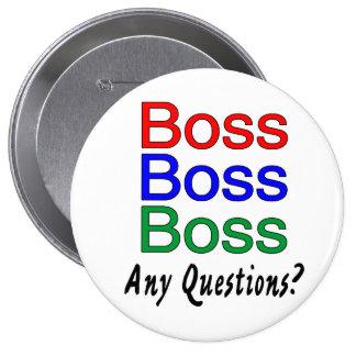 Boss Boss Boss 10 Cm Round Badge
