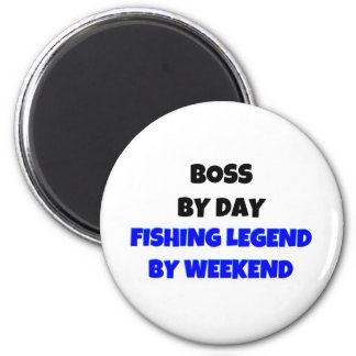 Boss by Day Fishing Legend By Weekend Magnet