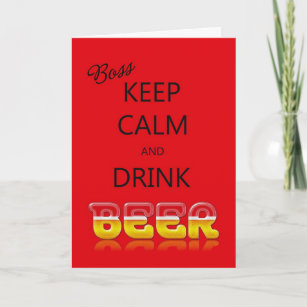 Boss Keep Calm And Drink Beer Birthday Card