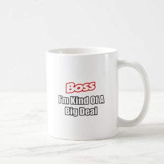 Boss Kind of a Big Deal Coffee Mugs