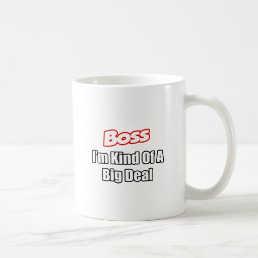Boss...Kind of a Big Deal Coffee Mugs