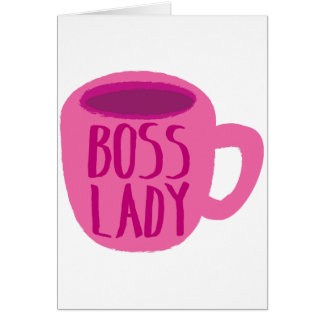 BOSS lady with a pink coffee cup Card