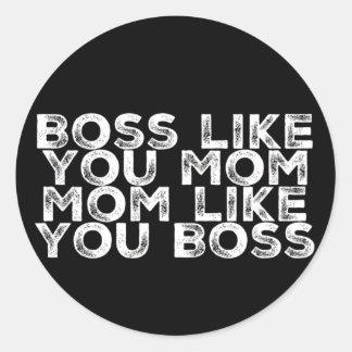 Boss Like You Mom Classic Round Sticker