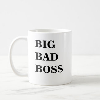 Boss Mug - Funny Name - Big Bad Boss Big Bad Boss