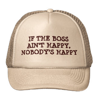 Boss Not Happy, Nobody Is Trucker Hats