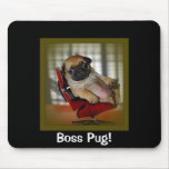 Boss Pug! Mouse Pads