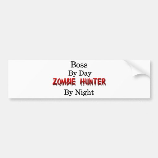Boss/Zombie Hunter Bumper Stickers