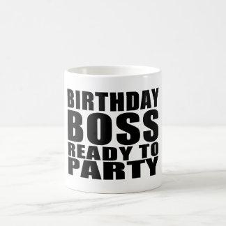 Bosses Birthdays : Birthday Boss Ready to Party Basic White Mug