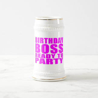 Bosses Birthdays : Birthday Boss Ready to Party Beer Steins