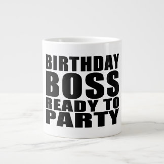 Bosses Birthdays : Birthday Boss Ready to Party 20 Oz Large Ceramic Coffee Mug
