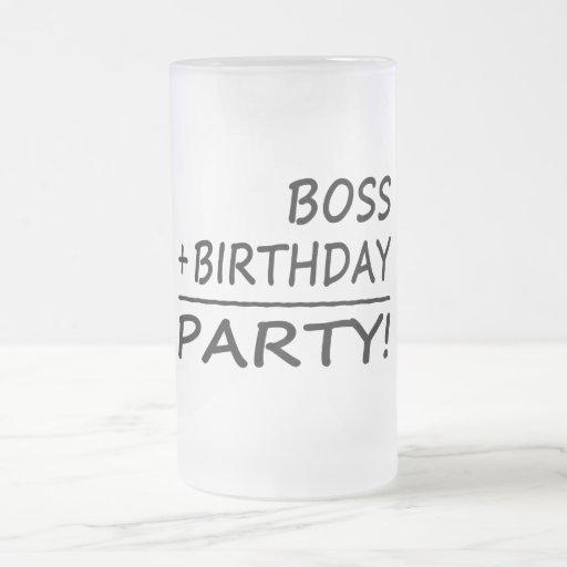 Bosses Birthdays : Boss + Birthday = Party Mug