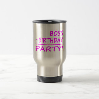Bosses Birthdays : Boss + Birthday = Party Stainless Steel Travel Mug