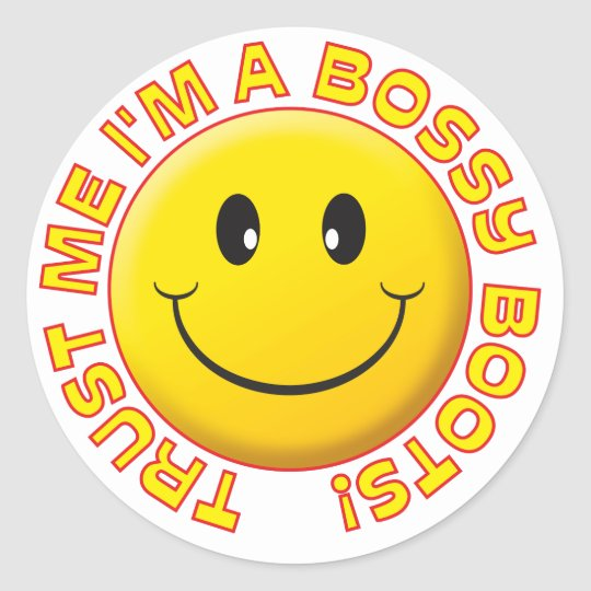 Bossy Boots Trust Me Smile Classic Round Sticker