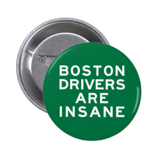 Boston Drivers Are Insane 6 Cm Round Badge