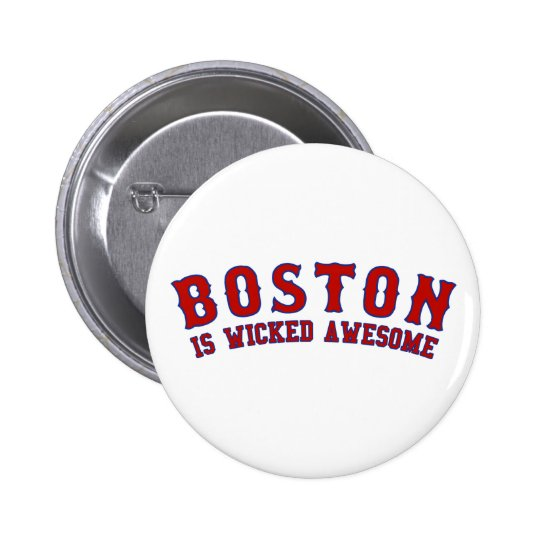 Boston is Wicked Awesome 6 Cm Round Badge