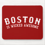 Boston is Wicked Awesome Mousepads