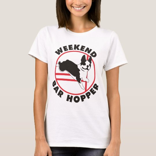 Boston Terrier Agility Weekend Bar Hopper T-Shirt