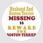 Boston Terrier  & Husband Missing Reward For Bosto Round Stickers