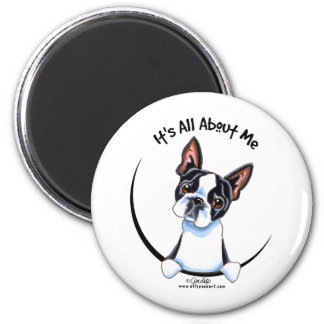 Boston Terrier Its All About Me Magnet