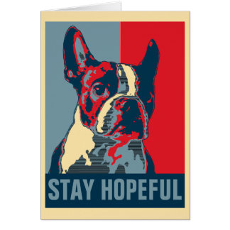 Boston Terrier Stay Hopeful Card
