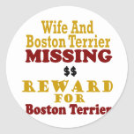 Boston Terrier & Wife Missing Reward For Boston Te Round Sticker