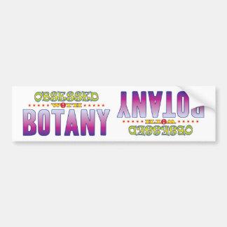 Botany 2 Obsessed Bumper Sticker