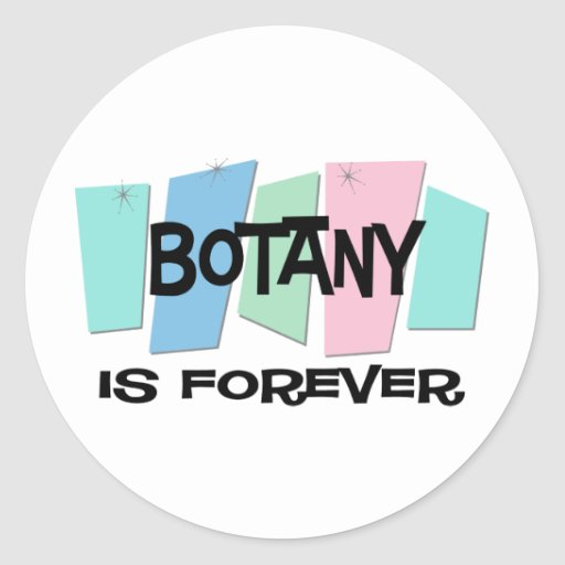 Botany Is Forever Stickers