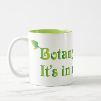 Botany it's in my nature Science Ecology Botanist Two-Tone Coffee Mug