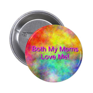 """Both My Moms Love Me"" Button"