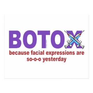 BOTOX because facial expressions are so yesterday Postcard