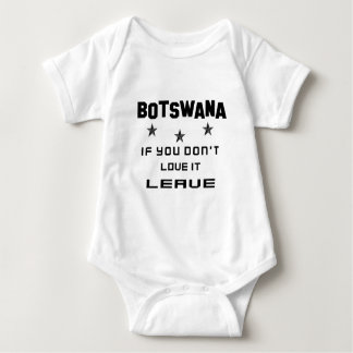 Botswana If you don't love it, Leave T Shirt