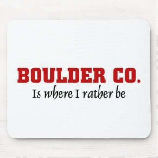 Boulder Colorado I rather be Mouse Pad