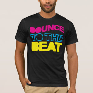 Bounce To The Beat T-Shirt