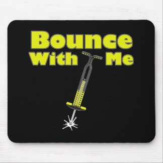 Bounce with me mousepads
