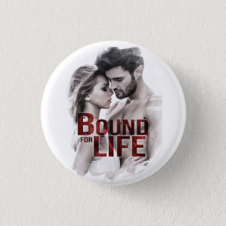 Bound for Life Button