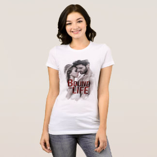 Bound For Life T-Shirt